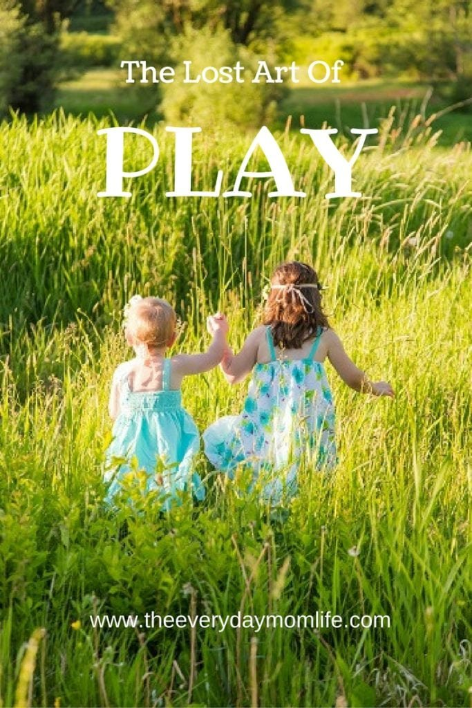 lost art of play - The everyday mom life
