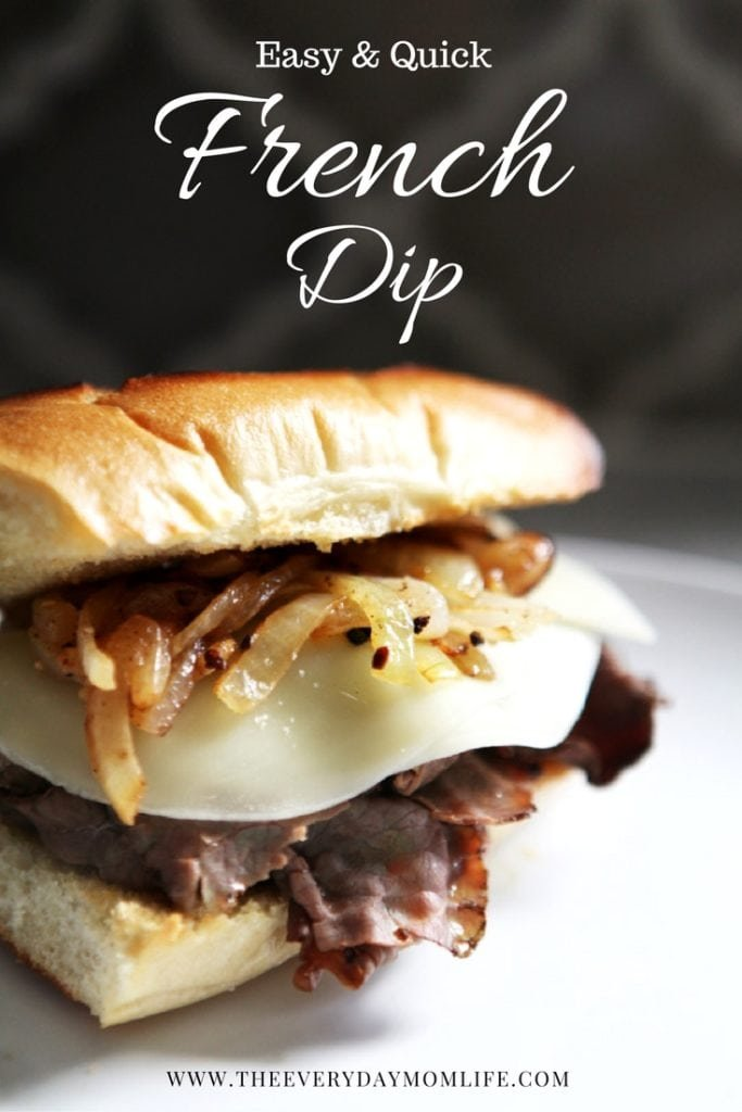 french dip - The Everyday Mom LIfe