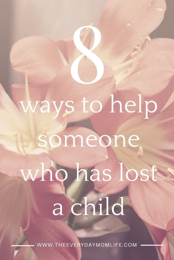 help someone who has lost a child - The Everyday Mom Life