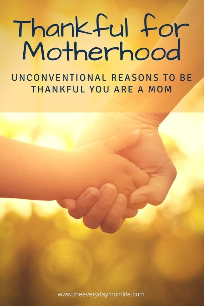 be thankful you are a mom - The Everyday Mom Life