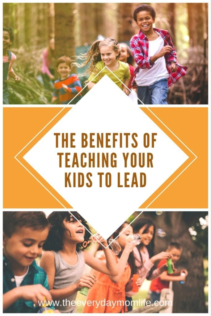 teaching your kids to lead - The everyday mom life