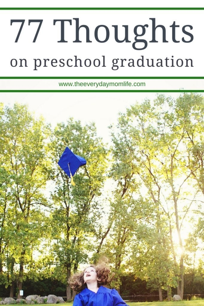 Thoughts on preschool graduation - The Everyday Mom Life