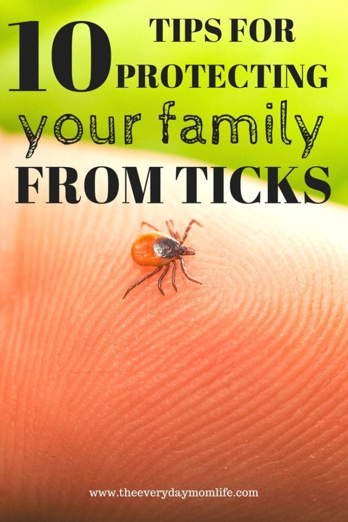 10 tips for protecting your family from ticks - The Everyday Mom Life