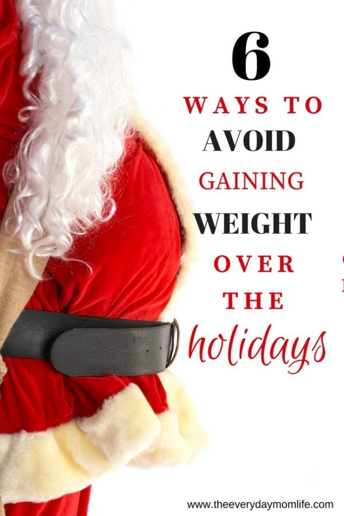 holiday weight gain - The Everyday Mom Life