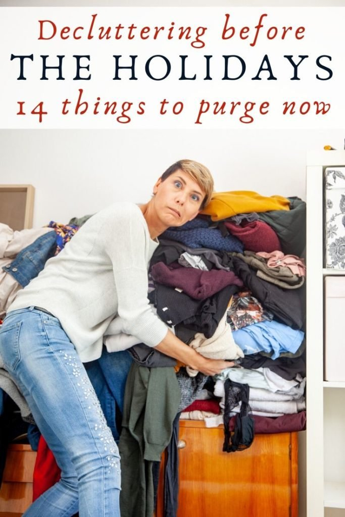 Decluttering before the holidays. 14 things you need to purge now